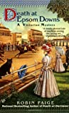 Death at Epsom Downs (A Victorian Mystery) (042518384X) by Paige, Robin
