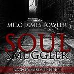 Soul Smuggler | Milo James Fowler