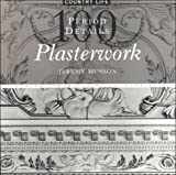 img - for Plasterwork: 100 Period Details from the Archives of Country Life book / textbook / text book