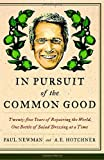 img - for In Pursuit of the Common Good: Twenty-Five Years of Improving the World, One Bottle of Salad Dressing at a Time book / textbook / text book