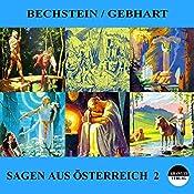 Sagen aus Österreich 2 | Ludwig Bechstein, Johann Gebhart