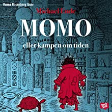 Momo: eller kampen om tidena [Momo, or Battle for Time] Audiobook by Michael Ende, Roland Adlerberth (translator) Narrated by Vanna Rosenberg