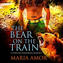 The Bear on the Train Audiobook by Maria Amor Narrated by Frankie Daniels