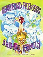 Beauford Peever's Animal Family [Kindle Edition]