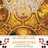 Image of The Hare with Amber Eyes: A Family's Century of Art and Loss