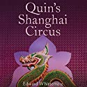 Quin's Shanghai Circus (       UNABRIDGED) by Edward Whittemore Narrated by Brian Zelis