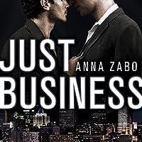 Just Business Hörbuch von Anna Zabo Gesprochen von: Iggy Toma
