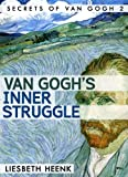 img - for Van Gogh's Inner Struggle: Life, Work and Mental Illness (Secrets of Van Gogh Book 2) book / textbook / text book