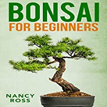 Bonsai for Beginners Audiobook by Nancy Ross Narrated by Sangita Chauhan