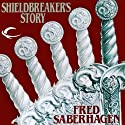 Shieldbreaker's Story: The Last Book of Lost Swords Audiobook by Fred Saberhagen Narrated by Cynthia Barrett