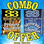 2 for 1 Combo - Kindle & Blog Promotion Offer: 33 Wildly Effective Ways to Promote Your Blog + 33 Things You Can Do to Skyrocket Your Kindle Sales | Dan Howe