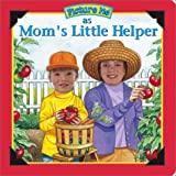 img - for Picture Me As Mom's Little Helper (Picture Me Ser) book / textbook / text book