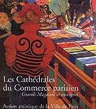echange, troc Béatrice de Andia, Collectif - Les Cathédrales du Commerce parisien : Grands Magasins et enseignes
