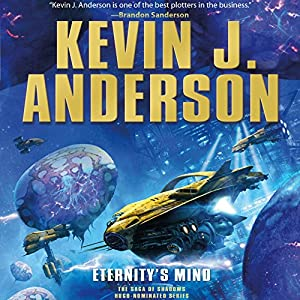 Eternity's Mind: Saga of Shadows, Book 3 Audiobook by Kevin J. Anderson Narrated by Mark Boyett