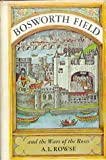 Bosworth Field And The Wars Of The Roses (0333003454) by Rowse, A. L.