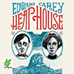 Heap House | Edward Carey