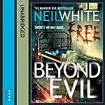 Beyond Evil | Neil White