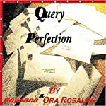 Query Perfection: Help with Your Writing, Book 1 | Ora Rosalin,Beyoncé Rosalin