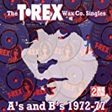 The T. Rex Wax Co. Singles A's and B's, 1972-77