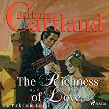 The Richness of Love (The Pink Collection 31) Audiobook by Barbara Cartland Narrated by Anthony Wren