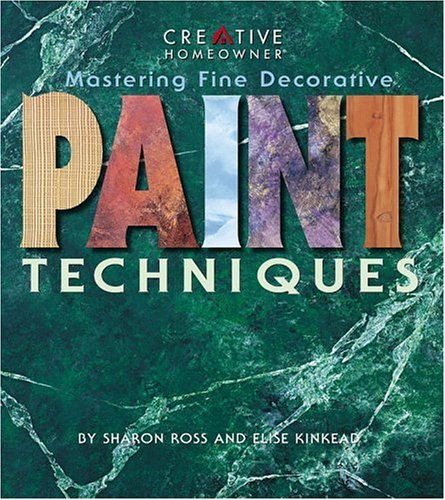 Mastering Fine Decorative Paint Techniques, SHARON ROSS, ELISE KINKEAD