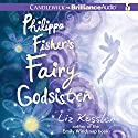 Philippa Fisher's Fairy Godsister Audiobook by Liz Kessler Narrated by Kate Reinders, Julia Whelan
