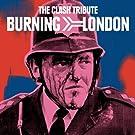 Burning London The Clash Tribute [Explicit]