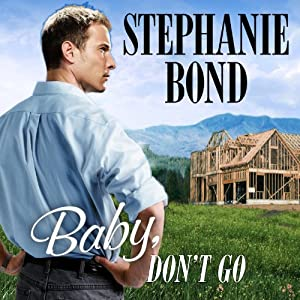 Baby, Don't Go: Southern Roads Trilogy, Book 3 | [Stephanie Bond]