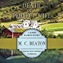 Death of a Perfect Wife: A Hamish Macbeth Mystery, Book 4 Audiobook by M. C. Beaton Narrated by Shaun Grindell