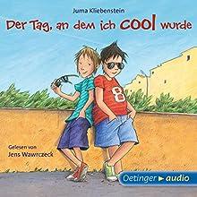 Der Tag, an dem ich cool wurde Hörbuch von Juma Kliebenstein Gesprochen von: Jens Wawrczeck