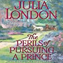 The Perils of Pursuing a Prince: Desperate Debutantes (       UNABRIDGED) by Julia London Narrated by Anne Flosnik