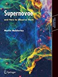 Supernovae: and How to Observe Them (Astronomers' Observing Guides)