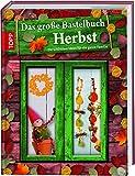 Image de Das große Bastelbuch Herbst: Herbstliches Bastelvergnügen für die ganze Familie