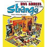 Nos ann�es Strange, 1970-1996par S�bastien Carletti