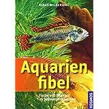 Aquarienfibel: Fische und
