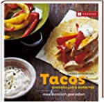 Tacos, Quesadillas & Burritos: mexika...
