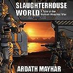 Slaughterhouse World: A Tale of the Human-Knacker War | Ardath Mayhar