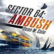 Sector 64: Ambush: Book One of the Sector 64 Duology | Dean M. Cole