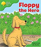 Rod Hunt Oxford Reading Tree: Stage 2: More Storybooks: Floppy the Hero