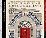 Alexander McCall Smith Love Over Scotland: v. 3 (44 Scotland Street)