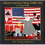 African-American Story Quilts 2000: The Viesti Collection
