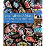 Blue Ribbon Afghans from America's State Fairs: 40 Prize-Winning Crocheted Designsby Valerie Van Arsdale...