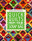 Quick Quilts from Your Scrap Bag (For the Love of Quilting) Patricia Wilens