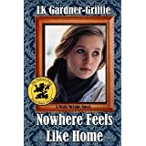 Nowhere Feels Like Home: (A Misfit McCabe Novel) ~ LK Gardner-Griffie