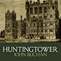 Huntingtower (       UNABRIDGED) by John Buchan Narrated by Steven Cree