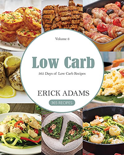 Low Carb: 365 Days of Low Carb Recipes by Erick Adams