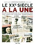 Le XXè siècle à la une : de l'affaire Dreyfus au 11 septembre 2001, 200 unes de presse témoignent