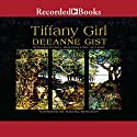 Tiffany Girl (       UNABRIDGED) by Deeanne Gist Narrated by Rachel Botchan