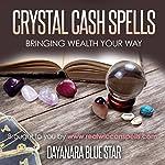 Crystal Cash Spells: Bringing Wealth Your Way   Dayanara Blue Star