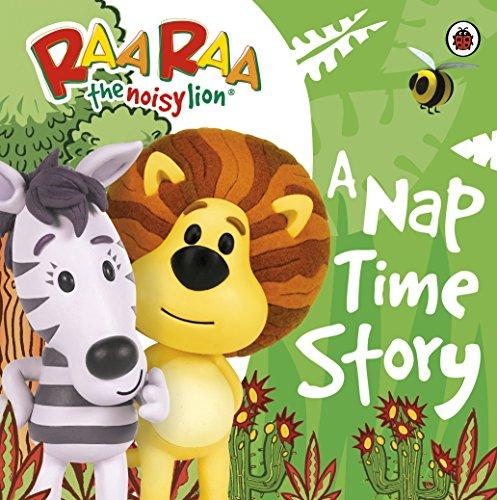 Raa Raa the Noisy Lion: A Nap Time Story